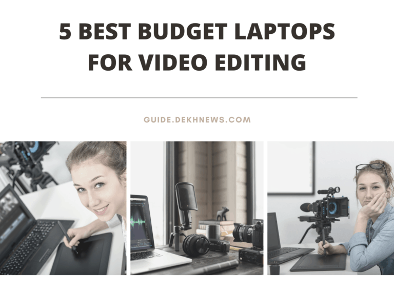 5 Best Budget Laptops for Video Editing