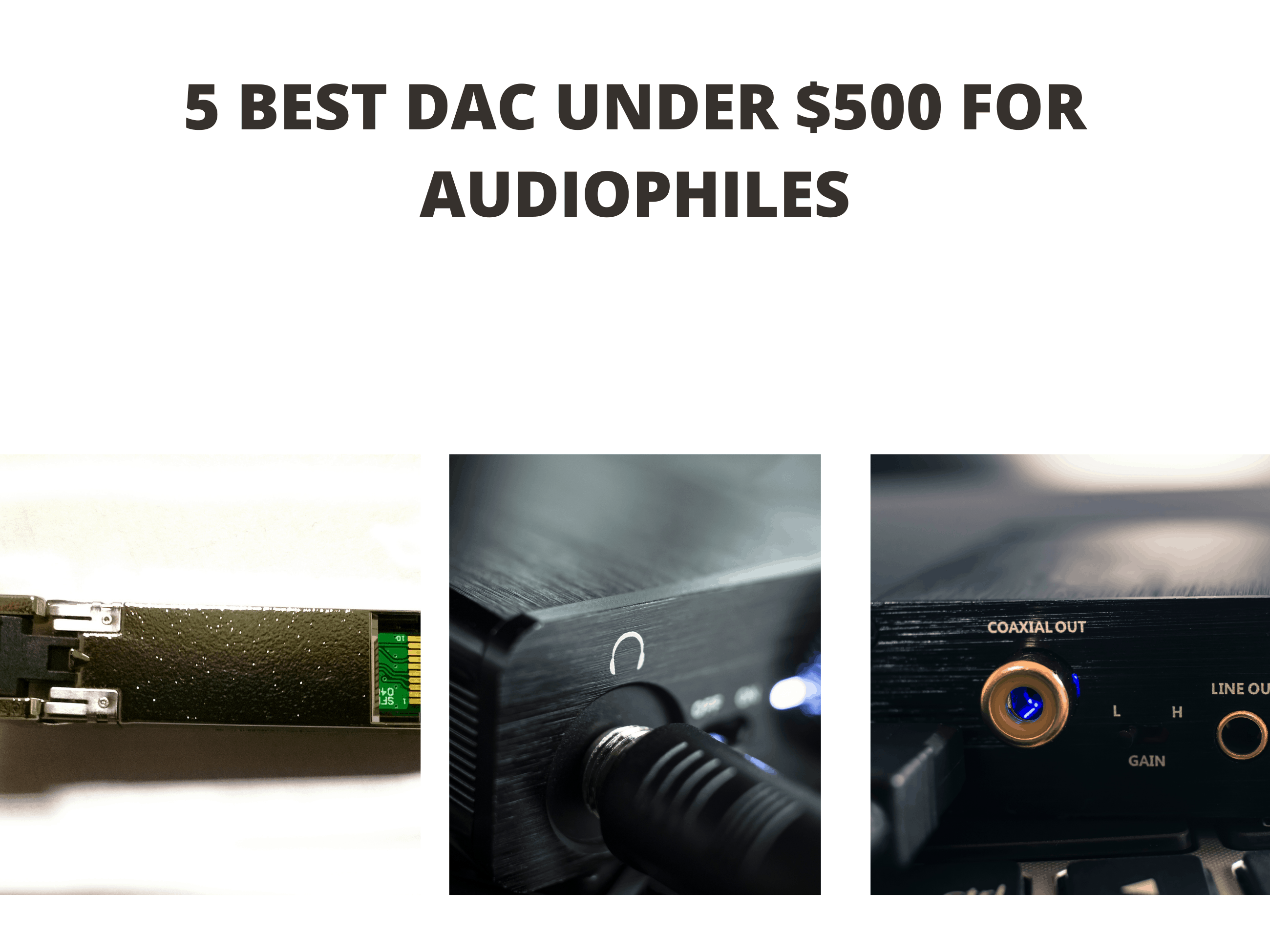 5 Best DAC Under $500 for Audiophiles