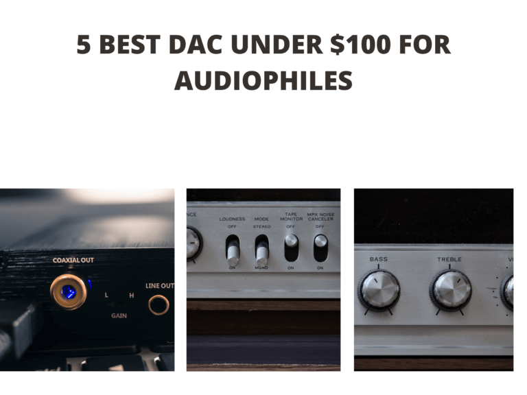 5 Best DAC under $100 for Audiophiles