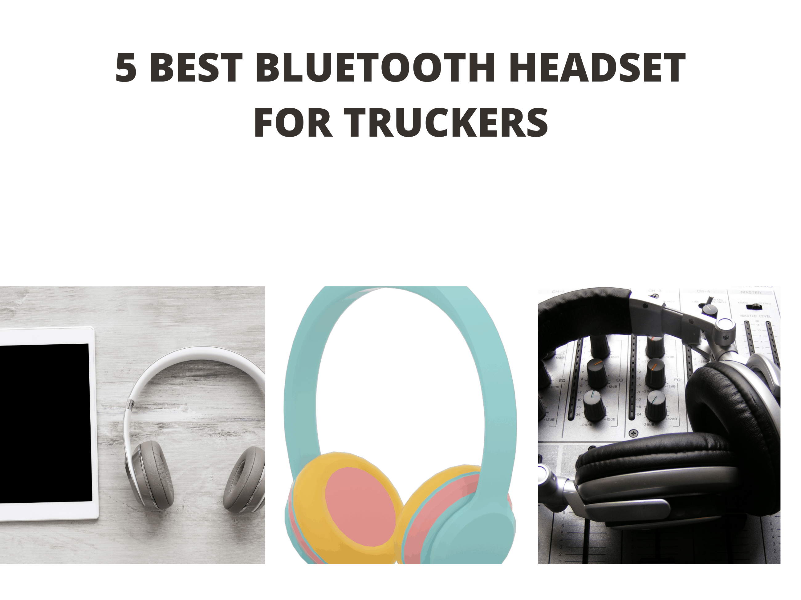 5 Best Bluetooth Headset for Truckers
